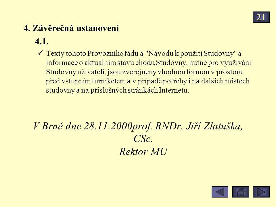 4. Závěrečná ustanovení 4.1. Texty tohoto Provozního řádu a