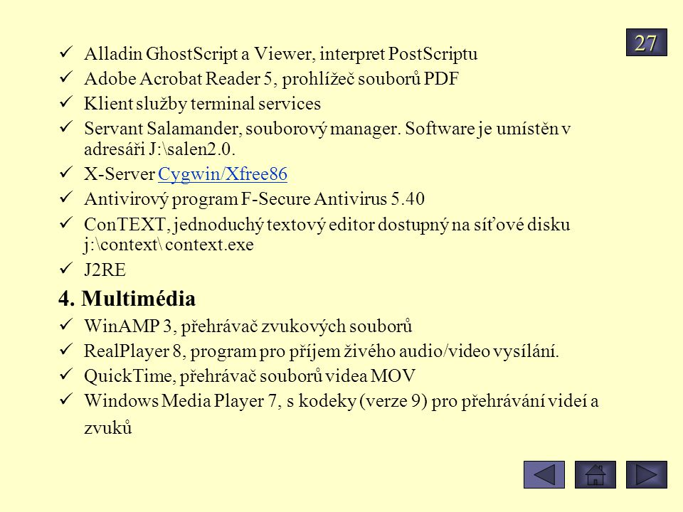 Alladin GhostScript a Viewer, interpret PostScriptu Adobe Acrobat Reader 5, prohlížeč souborů PDF Klient služby terminal services Servant Salamander,