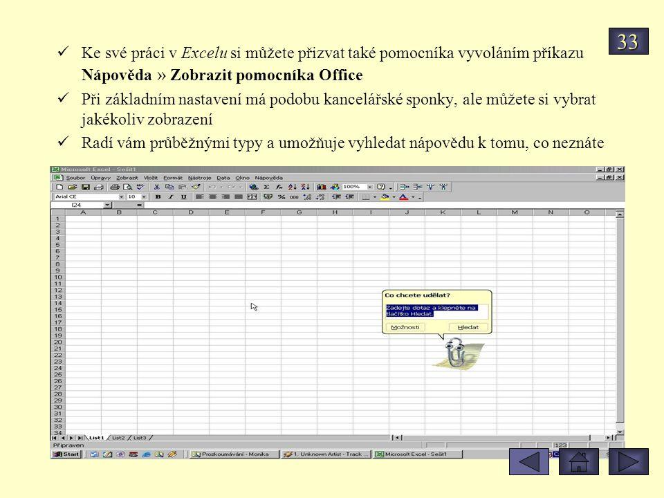 Ke své práci v Excelu si můžete přizvat také pomocníka vyvoláním příkazu Nápověda » Zobrazit pomocníka Office Při základním nastavení má podobu kancel