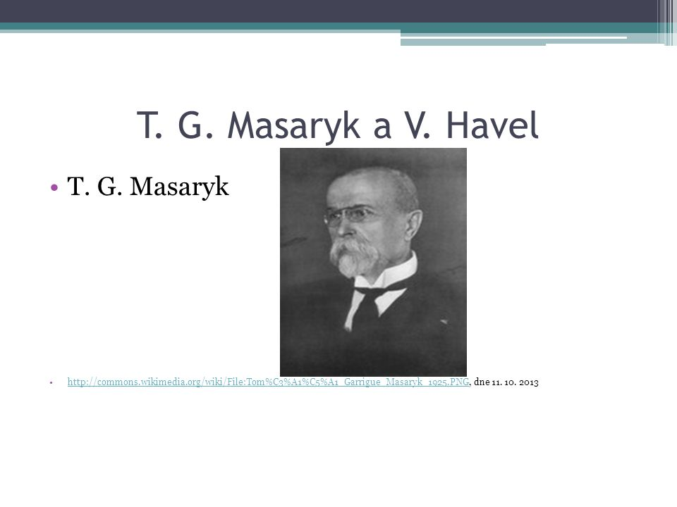T. G. Masaryk a V. Havel T. G.