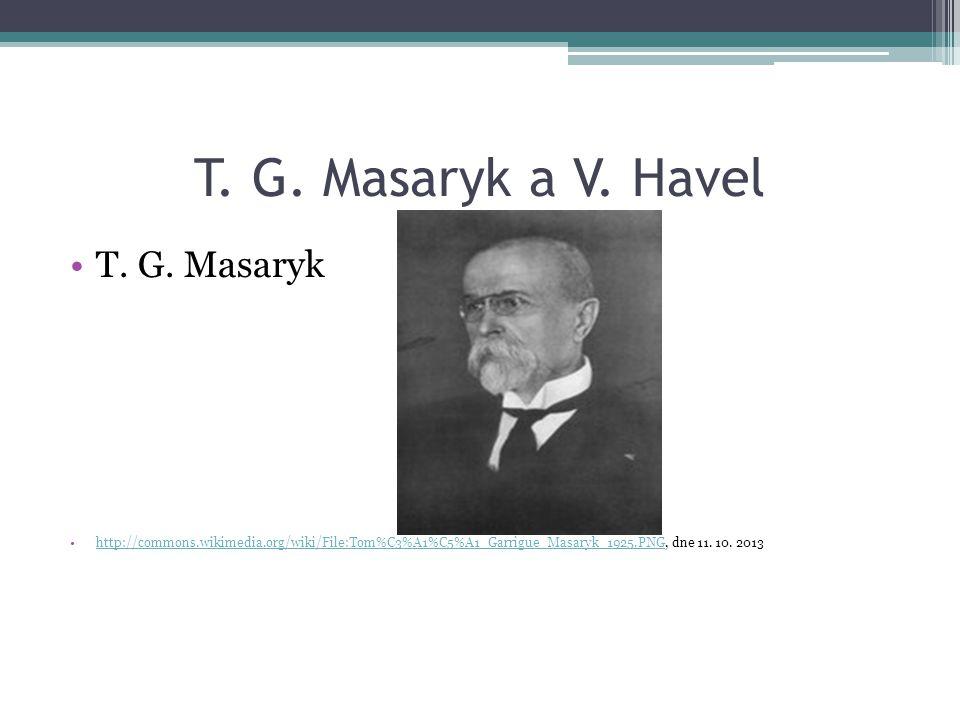 T.G. Masaryk a V. Havel Václav Havel byl posledním prezidentem Československa (po G.