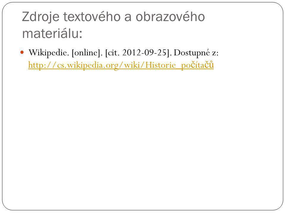 Zdroje textového a obrazového materiálu: Wikipedie.