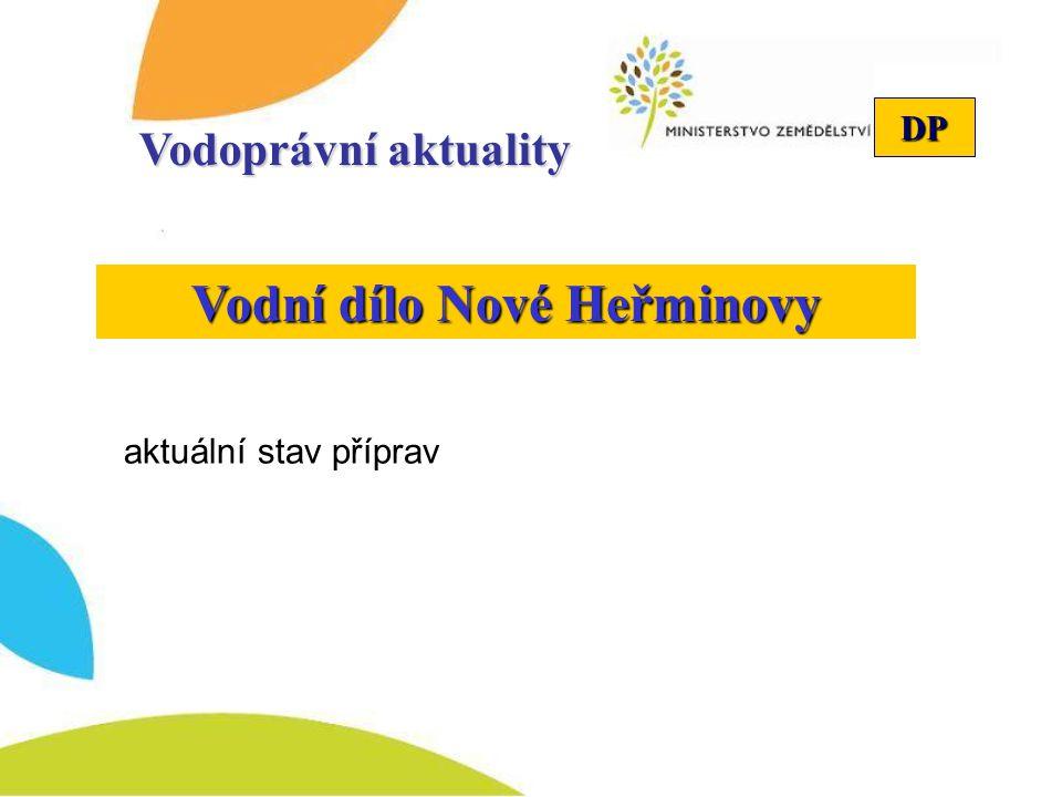 DP Vodní dílo Nové Heřminovy Vodoprávní aktuality aktuální stav příprav