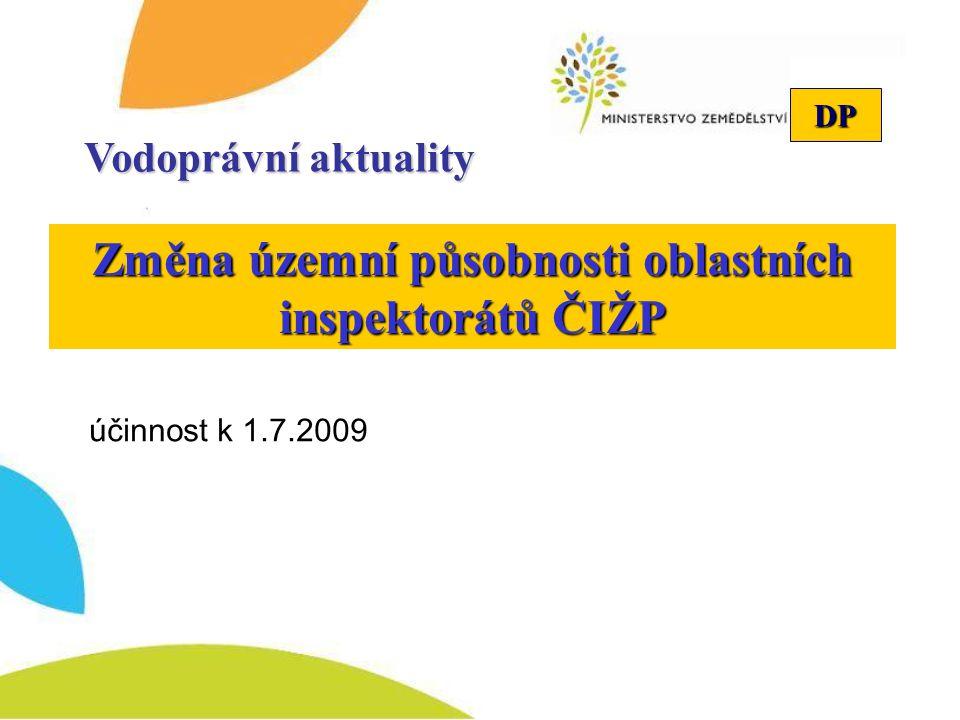 DP Změna územní působnosti oblastních inspektorátů ČIŽP účinnost k 1.7.2009 Vodoprávní aktuality