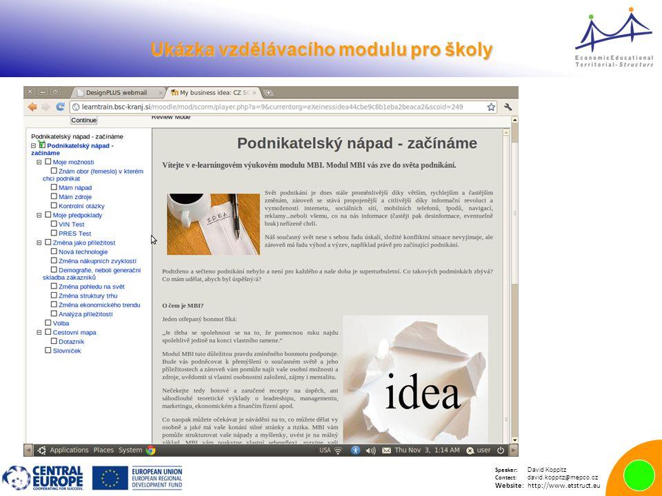 Speaker: David Koppitz Contact: david.koppitz @ mepco.cz Website:http://www.etstruct.eu Ukázka vzdělávacího modulu pro školy Ukázka vzdělávacího modulu pro školy