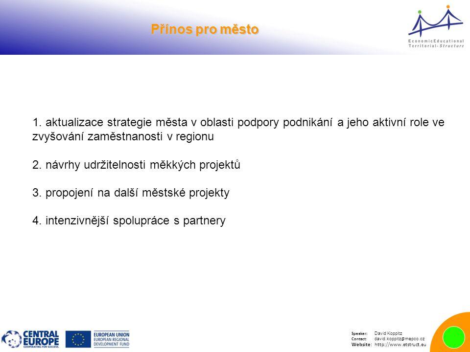 Speaker: David Koppitz Contact: david.koppitz @ mepco.cz Website:http://www.etstruct.eu Přínos pro město Přínos pro město 1.