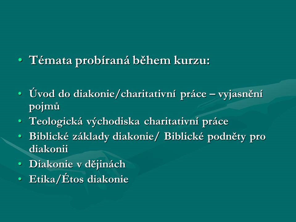 Studijní literatura Povinná literatura:Povinná literatura: Benedikt XVI., Deus caritas est, encyklika o křesťanské lásce (2005), Praha 2006Benedikt XVI., Deus caritas est, encyklika o křesťanské lásce (2005), Praha 2006 Kopřiva K., Lidský vztah jako součást profese, Praha 2006Kopřiva K., Lidský vztah jako součást profese, Praha 2006 Opatrný M., Lehner M.