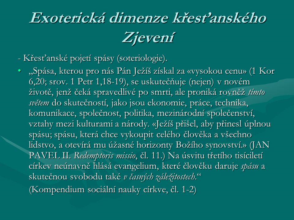 """Exoterická dimenze křesťanského Zjevení - Křesťanské pojetí spásy (soteriologie). """"Spása, kterou pro nás Pán Ježíš získal za «vysokou cenu» (1 Kor 6,2"""
