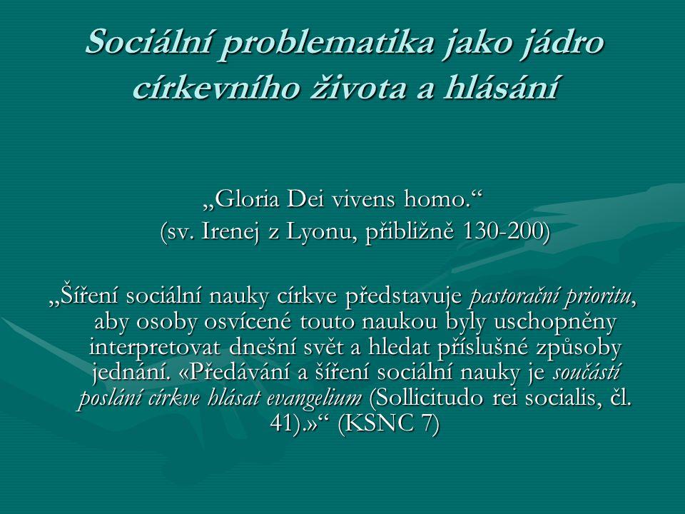 """Sociální problematika jako jádro církevního života a hlásání """"Gloria Dei vivens homo."""" (sv. Irenej z Lyonu, přibližně 130-200) (sv. Irenej z Lyonu, př"""
