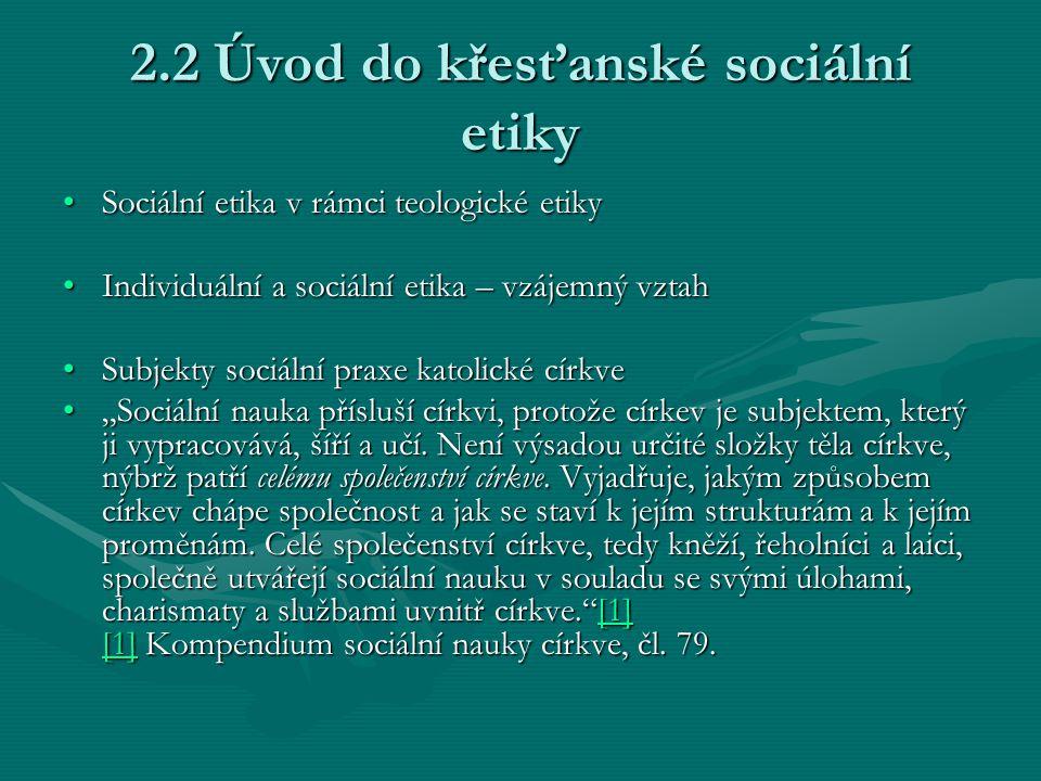 2.2 Úvod do křesťanské sociální etiky Sociální etika v rámci teologické etikySociální etika v rámci teologické etiky Individuální a sociální etika – v