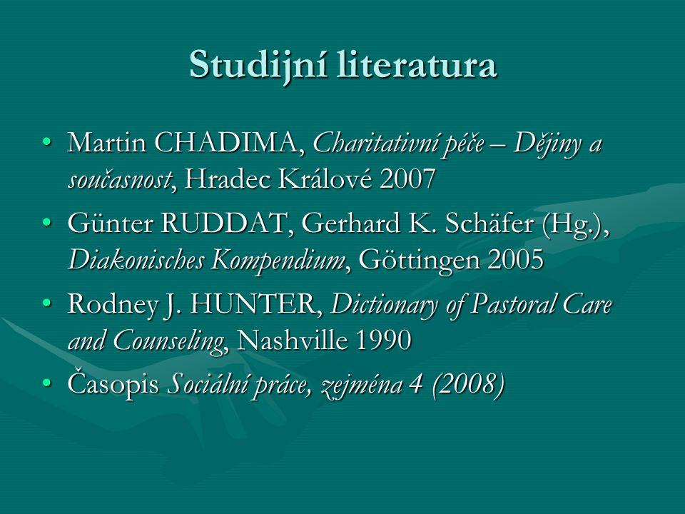 Studijní literatura Martin CHADIMA, Charitativní péče – Dějiny a současnost, Hradec Králové 2007Martin CHADIMA, Charitativní péče – Dějiny a současnos