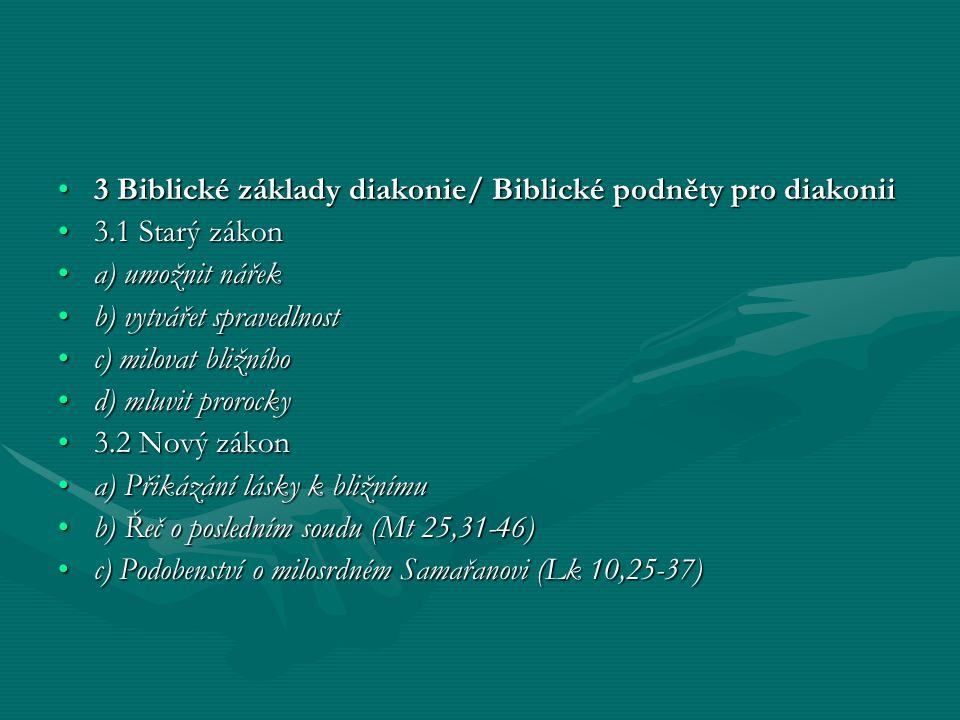 3 Biblické základy diakonie/ Biblické podněty pro diakonii3 Biblické základy diakonie/ Biblické podněty pro diakonii 3.1 Starý zákon3.1 Starý zákon a)