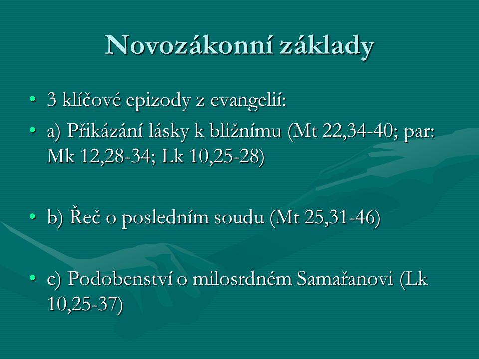 Novozákonní základy 3 klíčové epizody z evangelií:3 klíčové epizody z evangelií: a) Přikázání lásky k bližnímu (Mt 22,34-40; par: Mk 12,28-34; Lk 10,2