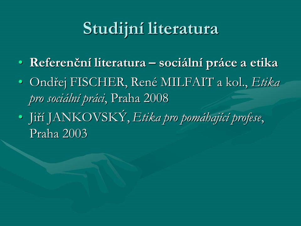 Studijní literatura Referenční literatura – sociální práce a etikaReferenční literatura – sociální práce a etika Ondřej FISCHER, René MILFAIT a kol.,