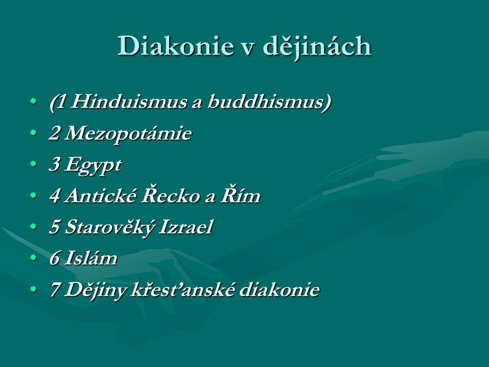 Diakonie v dějinách (1 Hinduismus a buddhismus)(1 Hinduismus a buddhismus) 2 Mezopotámie2 Mezopotámie 3 Egypt3 Egypt 4 Antické Řecko a Řím4 Antické Ře