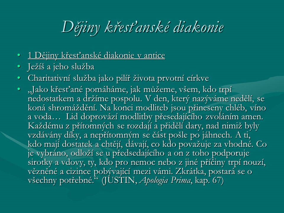 Dějiny křesťanské diakonie 1 Dějiny křesťanské diakonie v antice1 Dějiny křesťanské diakonie v antice Ježíš a jeho službaJežíš a jeho služba Charitati