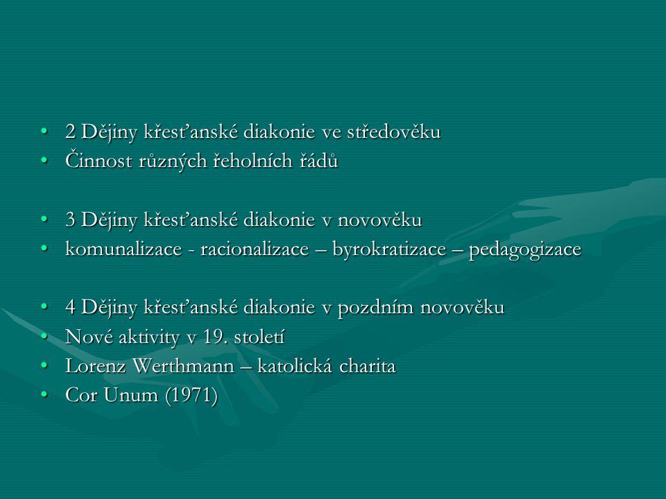 2 Dějiny křesťanské diakonie ve středověku2 Dějiny křesťanské diakonie ve středověku Činnost různých řeholních řádůČinnost různých řeholních řádů 3 Dě
