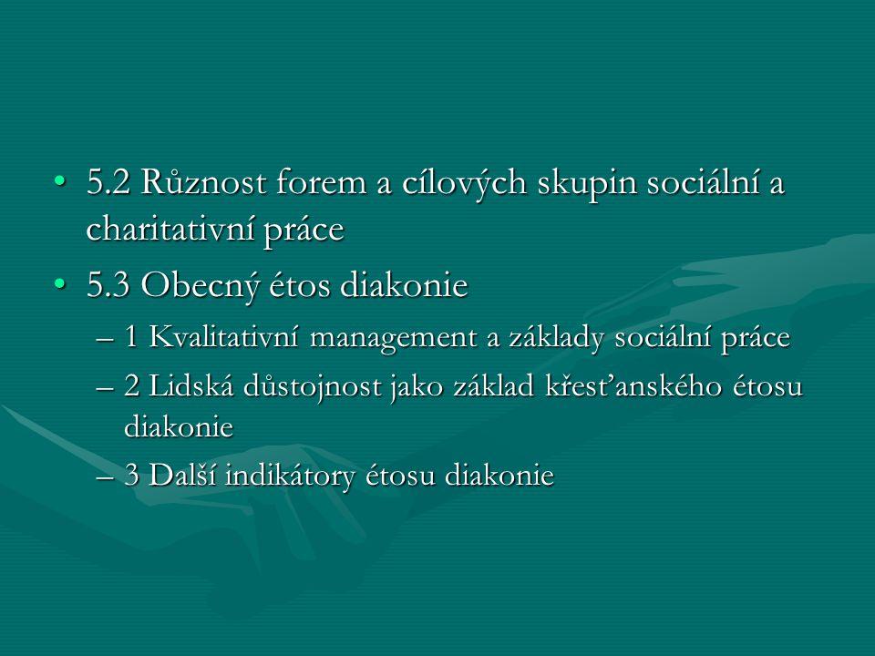 5.2 Různost forem a cílových skupin sociální a charitativní práce5.2 Různost forem a cílových skupin sociální a charitativní práce 5.3 Obecný étos dia