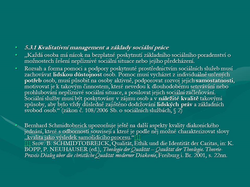"""5.3.1 Kvalitativní management a základy sociální práce5.3.1 Kvalitativní management a základy sociální práce """"Každá osoba má nárok na bezplatné poskyt"""