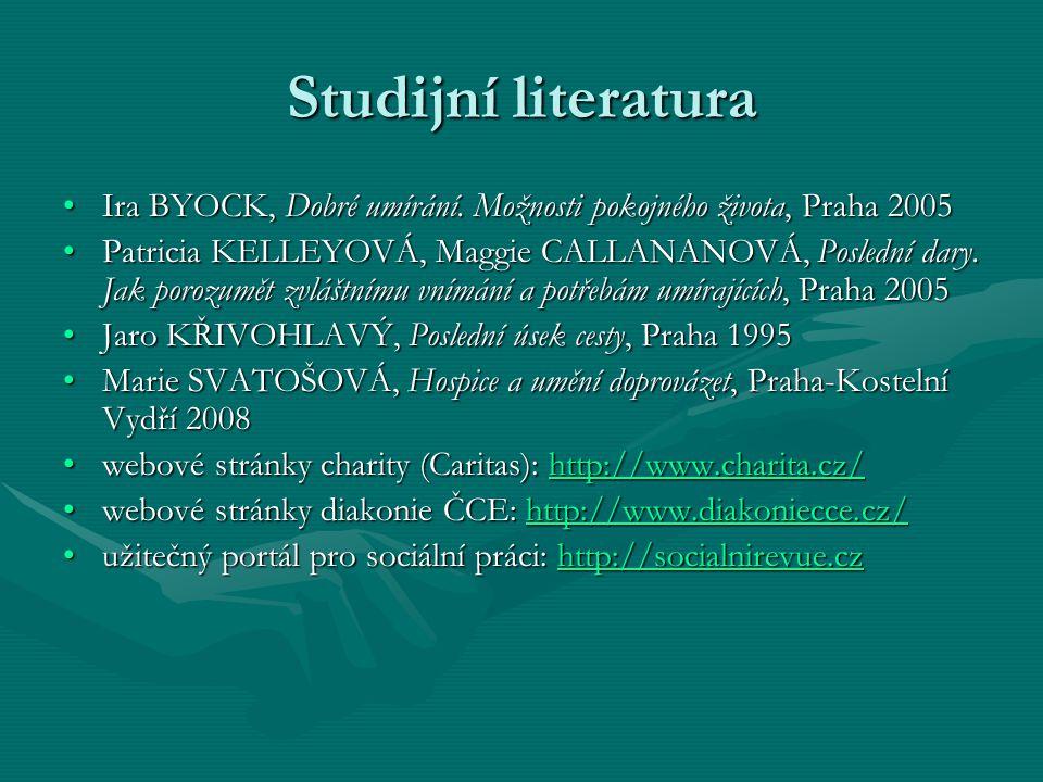 Studijní literatura Ira BYOCK, Dobré umírání. Možnosti pokojného života, Praha 2005Ira BYOCK, Dobré umírání. Možnosti pokojného života, Praha 2005 Pat