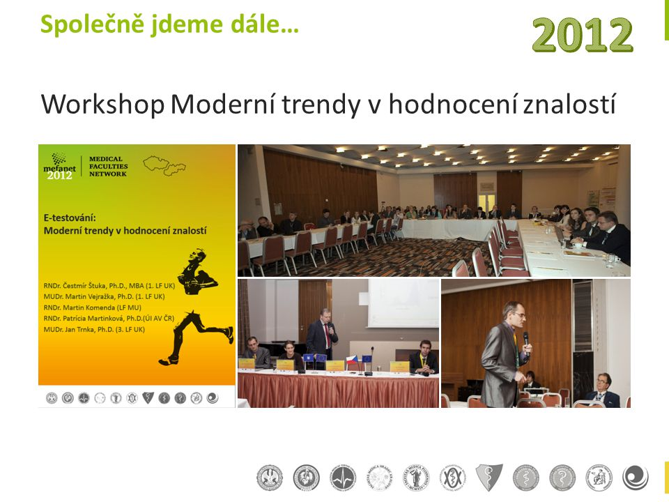 Společně jdeme dále… Workshop Moderní trendy v hodnocení znalostí