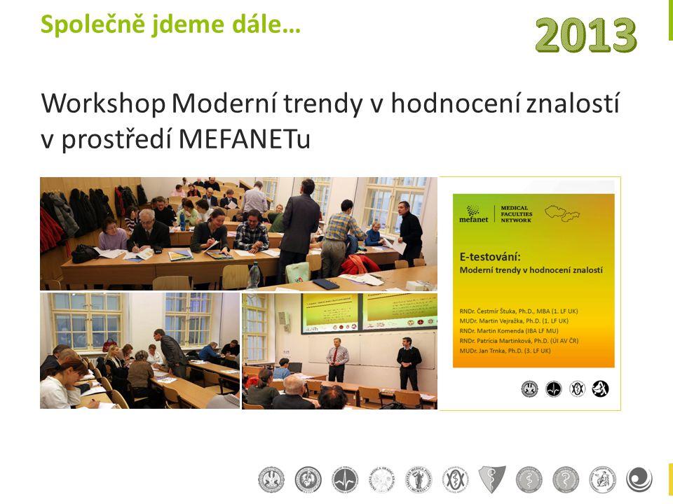 Společně jdeme dále… Workshop Moderní trendy v hodnocení znalostí v prostředí MEFANETu