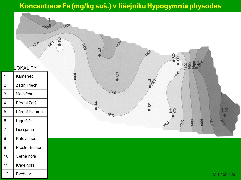 Koncentrace Fe (mg/kg suš.) v lišejníku Hypogymnia physodes 1Kamenec 2Zadní Plech 3Medvědín 4Přední Žalý 5Přední Planina 6Rejdiště 7Liščí jáma 8Kulová hora 9Prostřední hora 10Černá hora 11Kraví hora 12Rýchory LOKALITY M 1:150 000