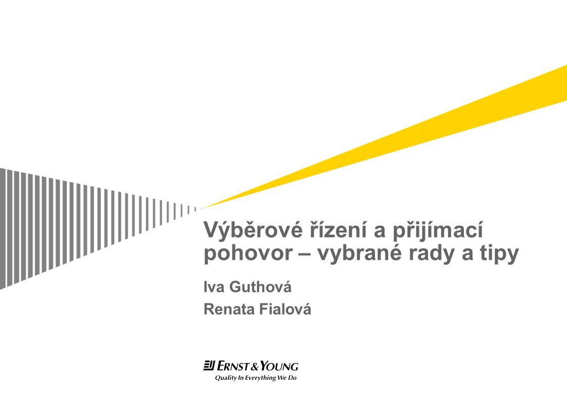 Výběrové řízení a přijímací pohovor – vybrané rady a tipy Iva Guthová Renata Fialová
