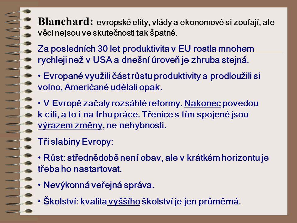 Blanchard: evropské elity, vlády a ekonomové si zoufají, ale věci nejsou ve skutečnosti tak špatné.