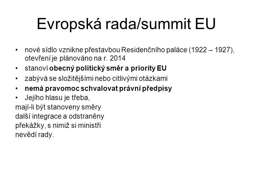Evropská rada/summit EU nové sídlo vznikne přestavbou Residenčního paláce (1922 – 1927), otevření je plánováno na r. 2014 stanoví obecný politický smě