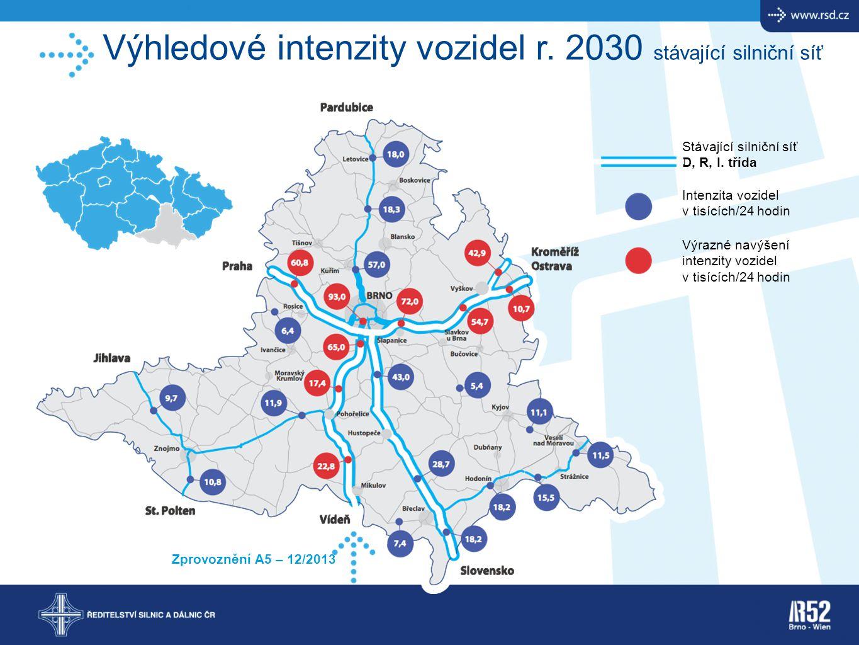 Stávající silniční síť D, R, I. třída Intenzita vozidel v tisících/24 hodin Výhledové intenzity vozidel r. 2030 stávající silniční síť Výrazné navýšen