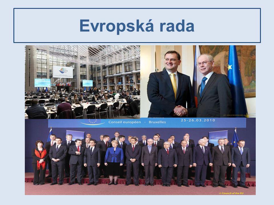Rada  Vykonává legislativní a rozpočtovou funkci (společně s Evropským parlamentem)  Vykonává funkce vymezování politik a koordinace  Stanoví rozpočet EU (s Evropským parlamentem)  Vždy jeden zástupce každého členského státu na ministerské úrovni  Deset konfigurací  Předsednictví členských států (kromě FAC)