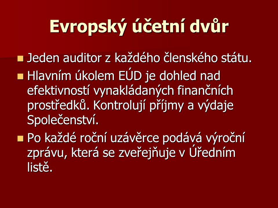 Evropský účetní dvůr Jeden auditor z každého členského státu. Jeden auditor z každého členského státu. Hlavním úkolem EÚD je dohled nad efektivností v