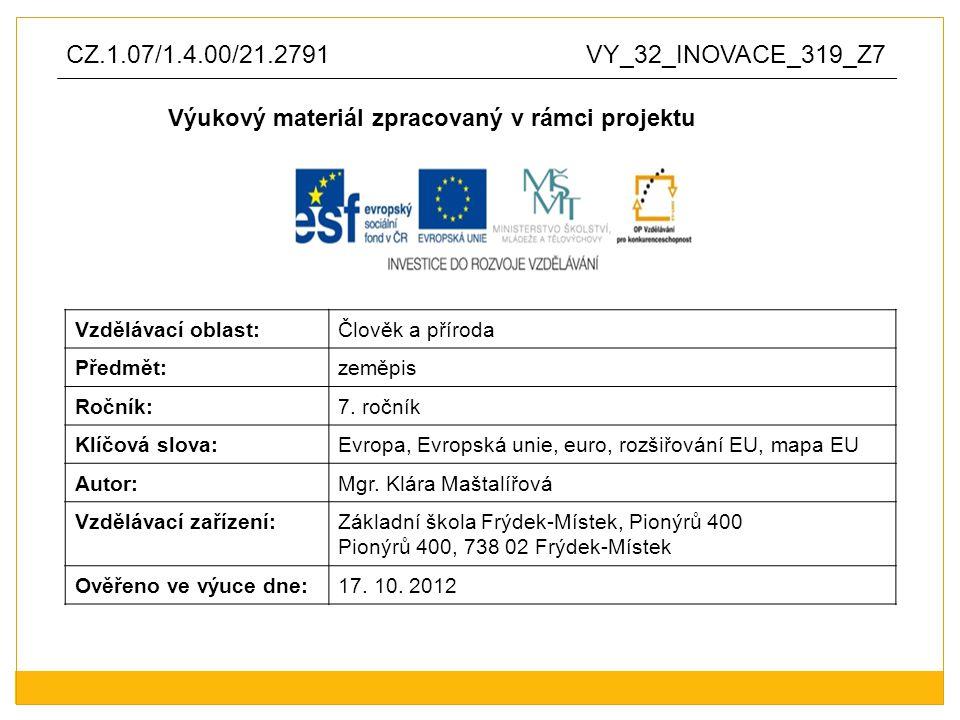 Anotace: výukový materiál vytvořen jako prezentace v aplikaci Microsoft PowerPoint pro využití není nutné připojení na internet Výukový materiál o Evropské unii, jejím rozšiřování, mapa EU, euro