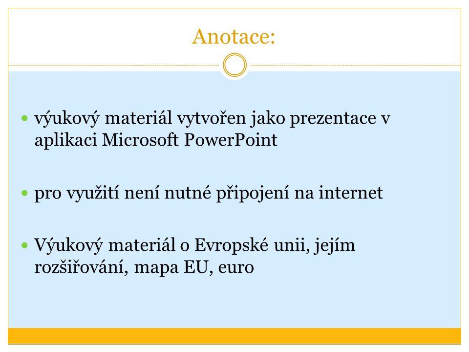 Anotace: výukový materiál vytvořen jako prezentace v aplikaci Microsoft PowerPoint pro využití není nutné připojení na internet Výukový materiál o Evr
