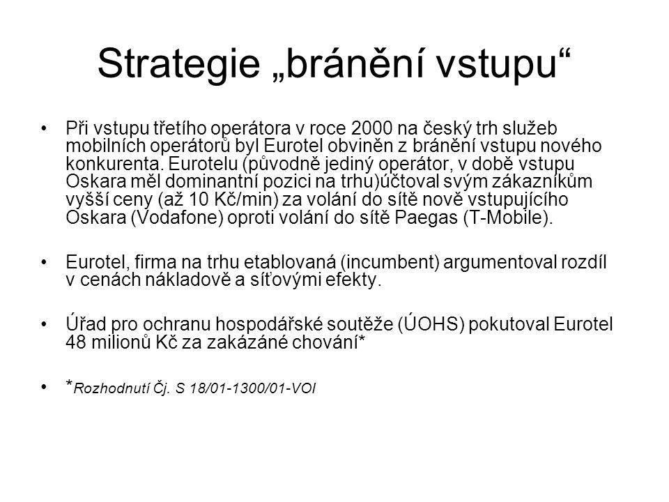"""Strategie """"bránění vstupu"""" Při vstupu třetího operátora v roce 2000 na český trh služeb mobilních operátorů byl Eurotel obviněn z bránění vstupu novéh"""