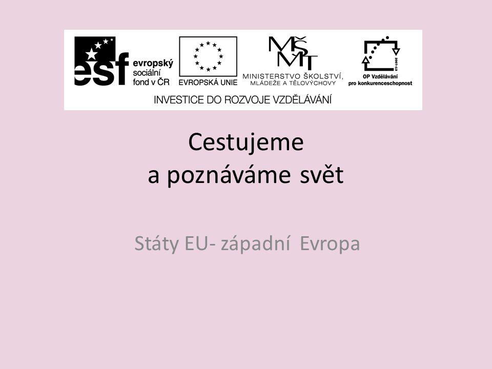 Cestujeme a poznáváme svět Státy EU- západní Evropa