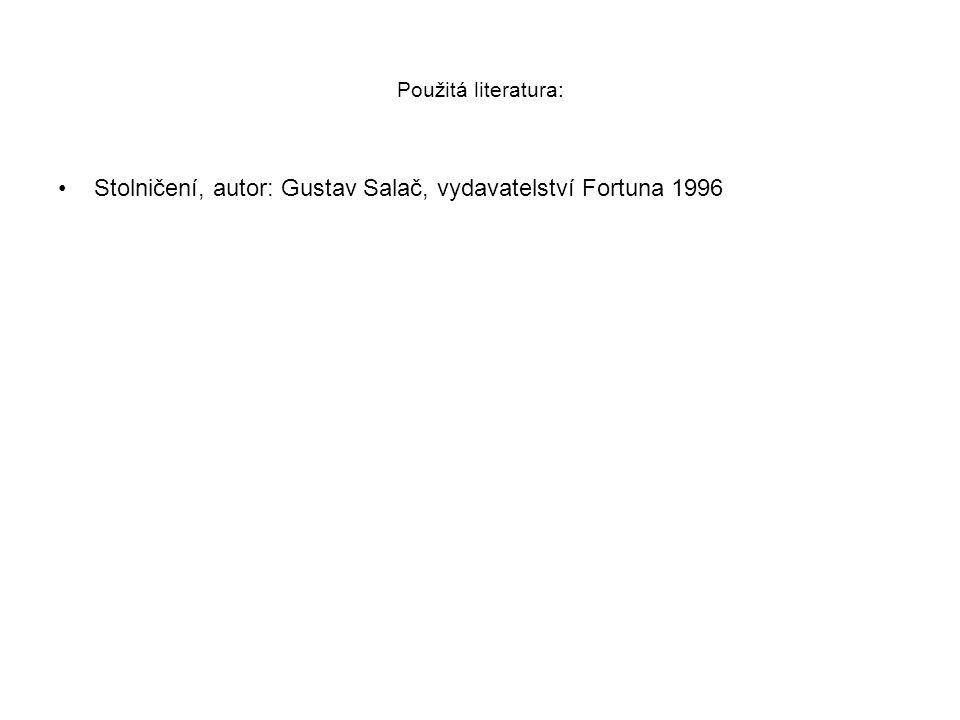Použitá literatura: Stolničení, autor: Gustav Salač, vydavatelství Fortuna 1996