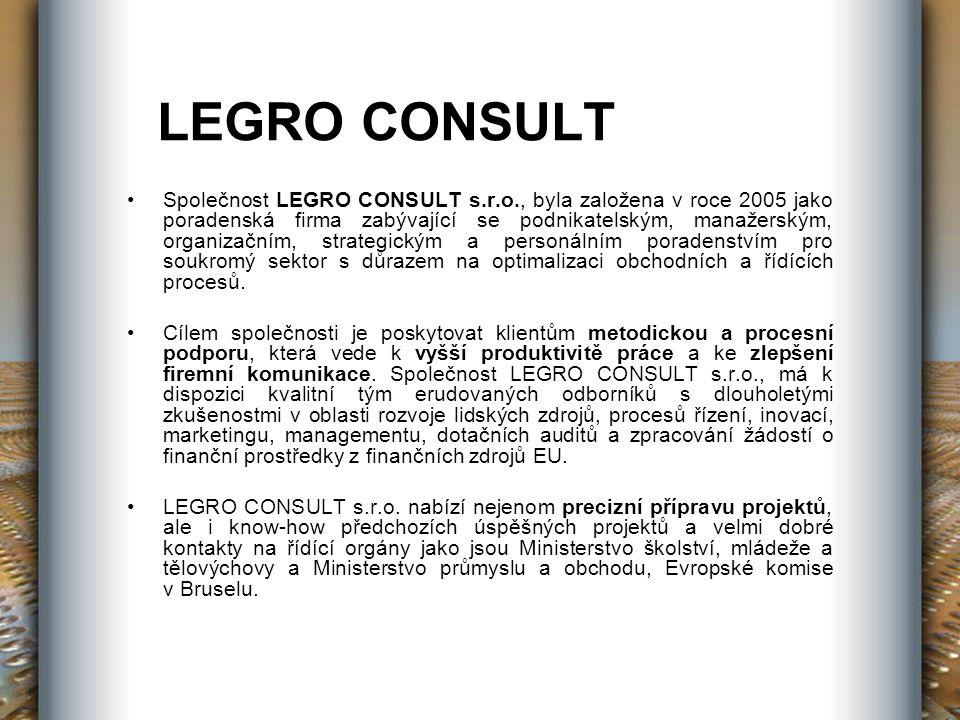 LEGRO CONSULT Společnost LEGRO CONSULT s.r.o., byla založena v roce 2005 jako poradenská firma zabývající se podnikatelským, manažerským, organizačním, strategickým a personálním poradenstvím pro soukromý sektor s důrazem na optimalizaci obchodních a řídících procesů.