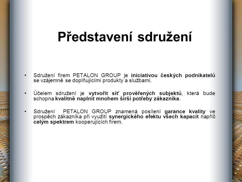 Představení sdružení Sdružení firem PETALON GROUP je iniciativou českých podnikatelů se vzájemně se doplňujícími produkty a službami.