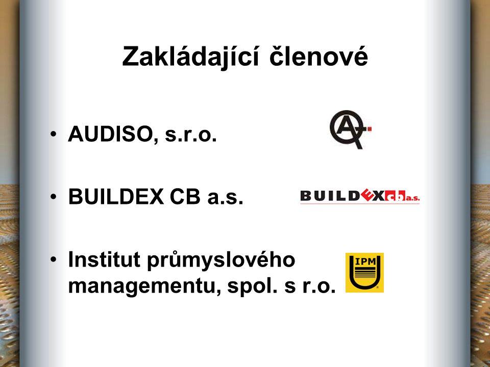 Zakládající členové AUDISO, s.r.o. BUILDEX CB a.s. Institut průmyslového managementu, spol. s r.o.