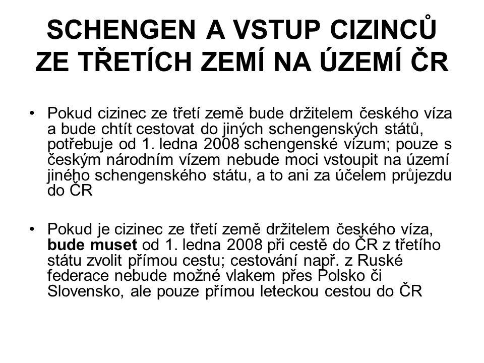 SCHENGEN A VSTUP CIZINCŮ ZE TŘETÍCH ZEMÍ NA ÚZEMÍ ČR Pokud cizinec ze třetí země bude držitelem českého víza a bude chtít cestovat do jiných schengenských států, potřebuje od 1.