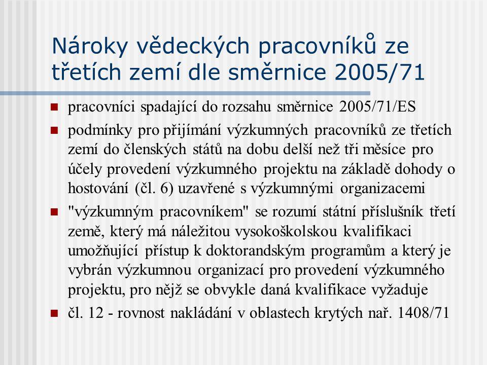 Nároky vědeckých pracovníků ze třetích zemí dle směrnice 2005/71 pracovníci spadající do rozsahu směrnice 2005/71/ES podmínky pro přijímání výzkumných