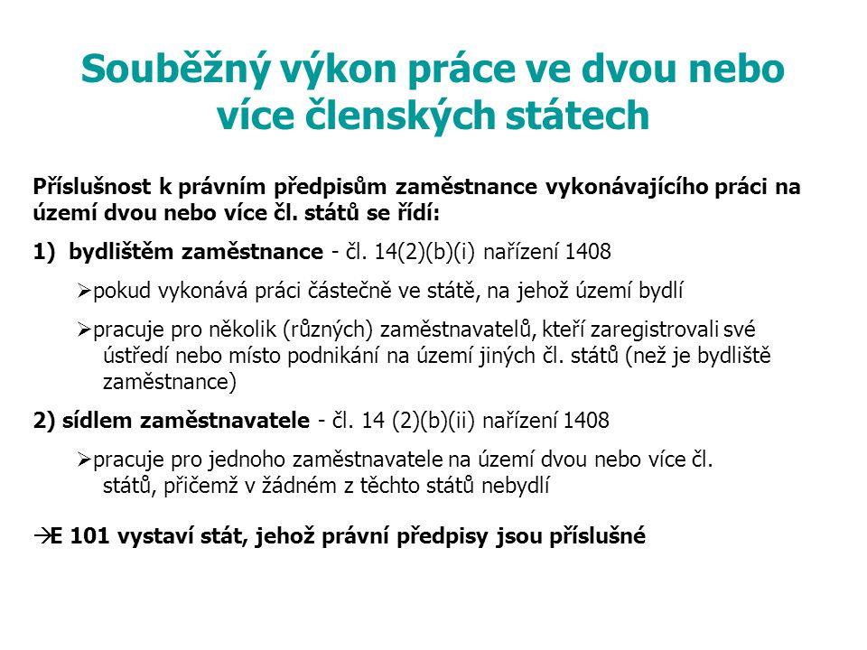 Souběžný výkon práce ve dvou nebo více členských státech Příslušnost k právním předpisům zaměstnance vykonávajícího práci na území dvou nebo více čl.