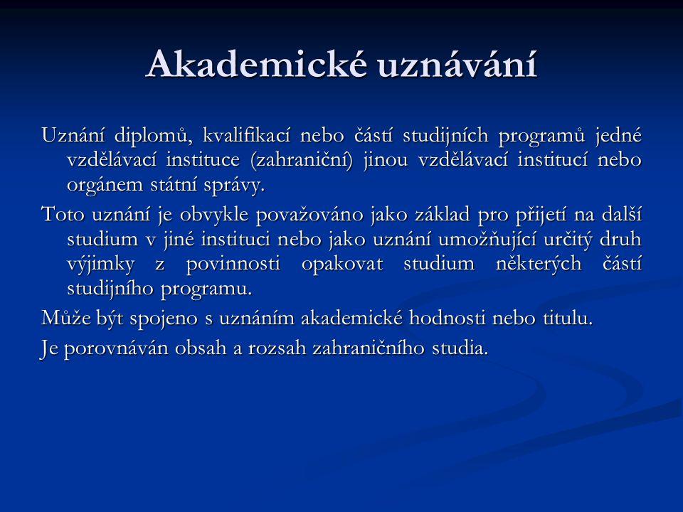 Uznávání vysokoškolského vzdělání Upraveno zákonem č.