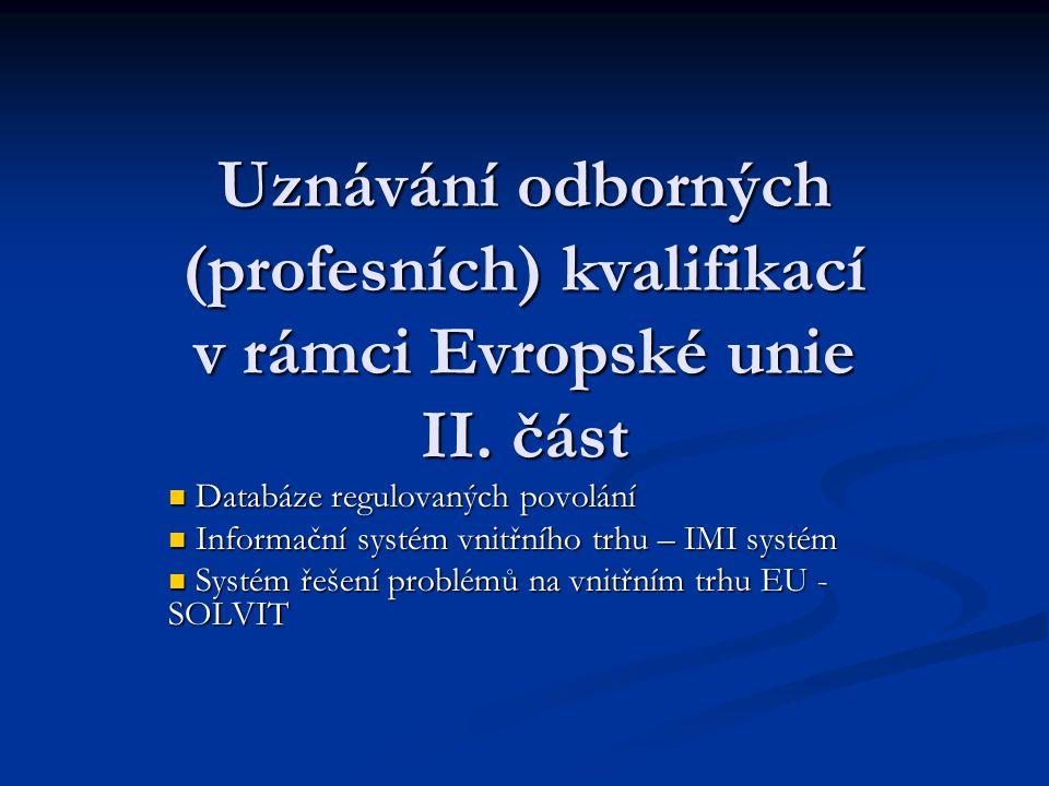 Uznávání odborných (profesních) kvalifikací v rámci Evropské unie II.