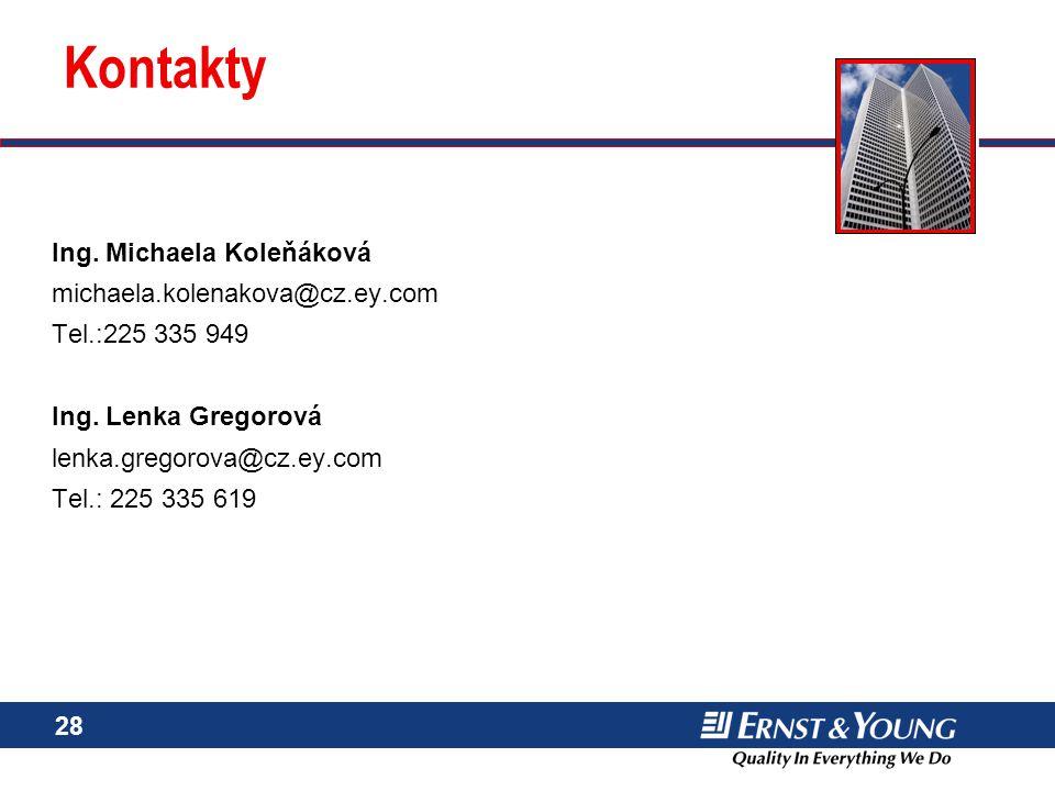 28 Kontakty Ing. Michaela Koleňáková michaela.kolenakova@cz.ey.com Tel.:225 335 949 Ing. Lenka Gregorová lenka.gregorova@cz.ey.com Tel.: 225 335 619 I
