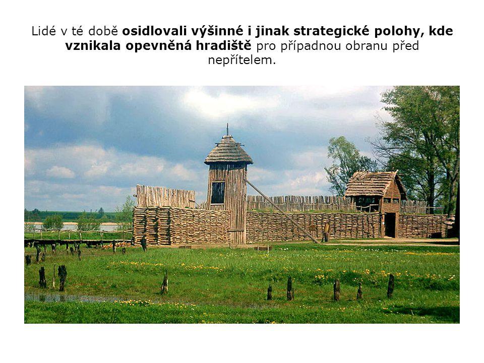 Lidé v té době osidlovali výšinné i jinak strategické polohy, kde vznikala opevněná hradiště pro případnou obranu před nepřítelem.