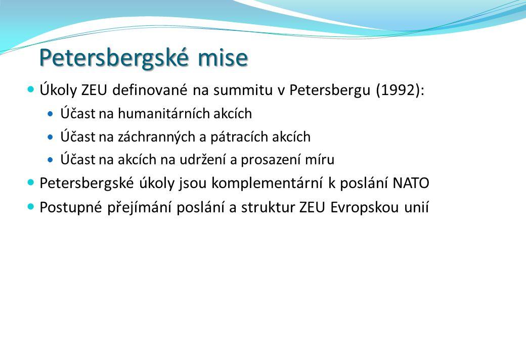 Petersbergské mise Úkoly ZEU definované na summitu v Petersbergu (1992): Účast na humanitárních akcích Účast na záchranných a pátracích akcích Účast n