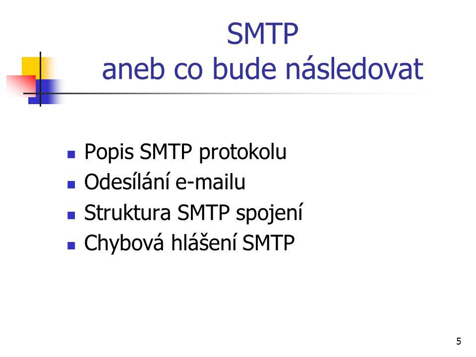 6 Popis SMTP protokolu Simple Mail Transfer Protocol RFC 821 RFC 2821 Transportní protokol Obvykle používá port 25